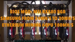 BIOS MOD: MSI RX580 8GB SAMSUNG FROM 24MH/S TO 30MH/S ETHEREUM MINING 6GPU 180MH/S