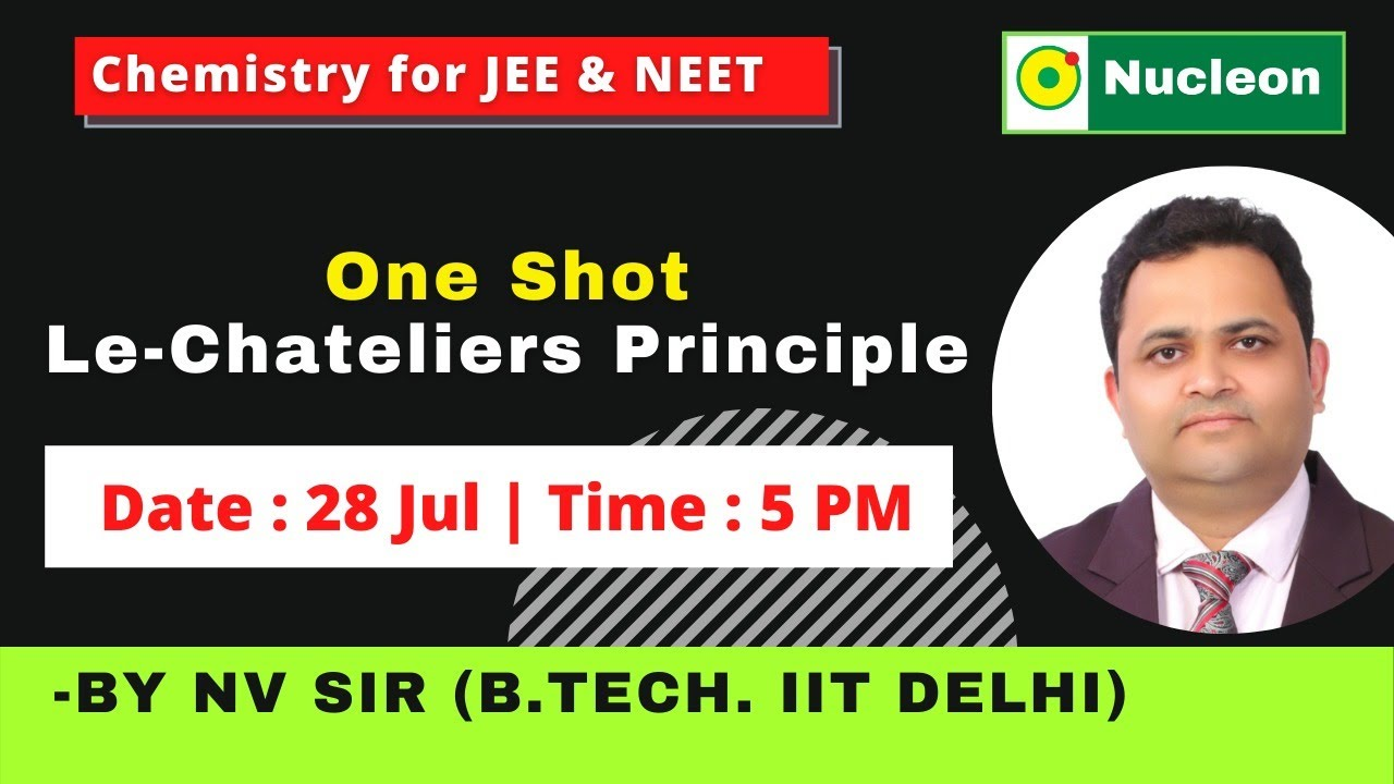 One Shot Le-Chateliers Principle by NV sir B. Tech. IIT Delhi  JEE & NEET   Nucleon Kota