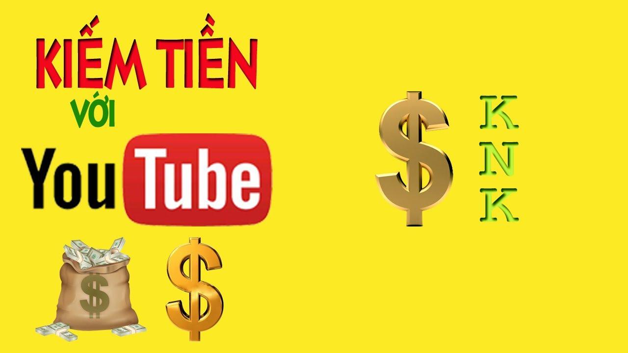 Hướng Dẫn Tạo Kênh Kiếm Tiền Trên Youtube – Liên Kết Với Tài Khoản Adsense – P1