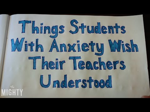 Teachers Report Stressed Anxious >> Things Students With Anxiety Wish Their Teachers Understood Youtube