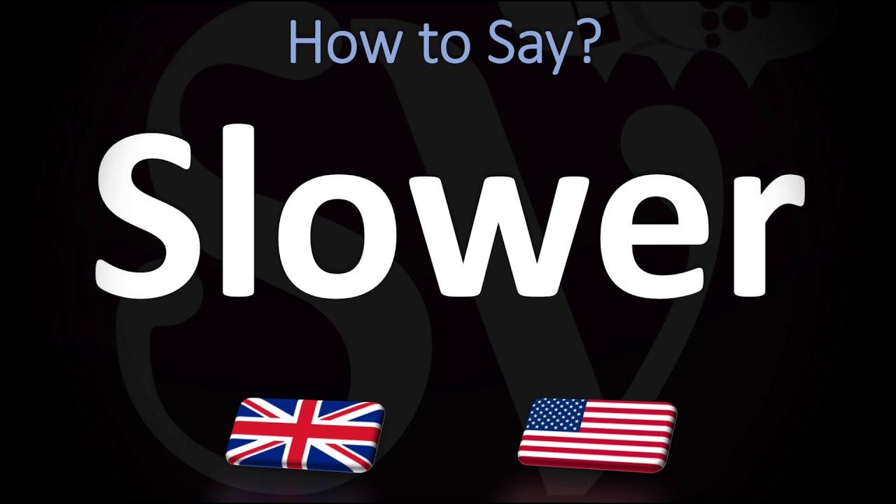 How to Pronounce Slowly? (CORRECTLY) - YouTube