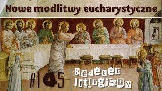 Bedeker liturgiczny (145) - Nowe modlitwy eucharystyczne