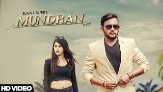 Mundran - Sunny Dubb || Desi Routz || Maninder Kailey || Latest Punjabi Song 2017 || D6 Music