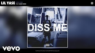 Lil Yase Diss Me Audio Ft Cash Kidd