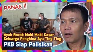 Panas !! Ayah Rozak Maki Maki Kasar Keluarga Penghina Ayu Ting Ting, PKB Siap Polisikan