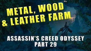 Assassin's Creed Odyssey metal, wood and soft leather farm - Resource farming