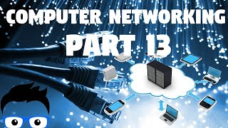 Computer Networking - Part 13 2019 (Network+ Full Course)