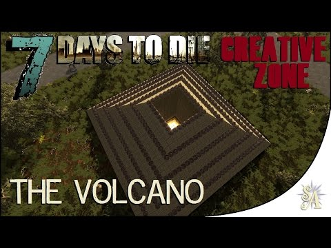7 Days To Die: Creative Zone - The Volcano