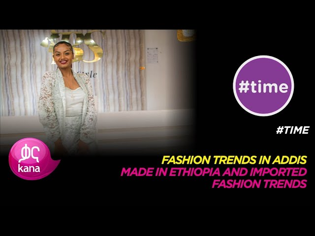 Fashion Trends in Addis |#Time