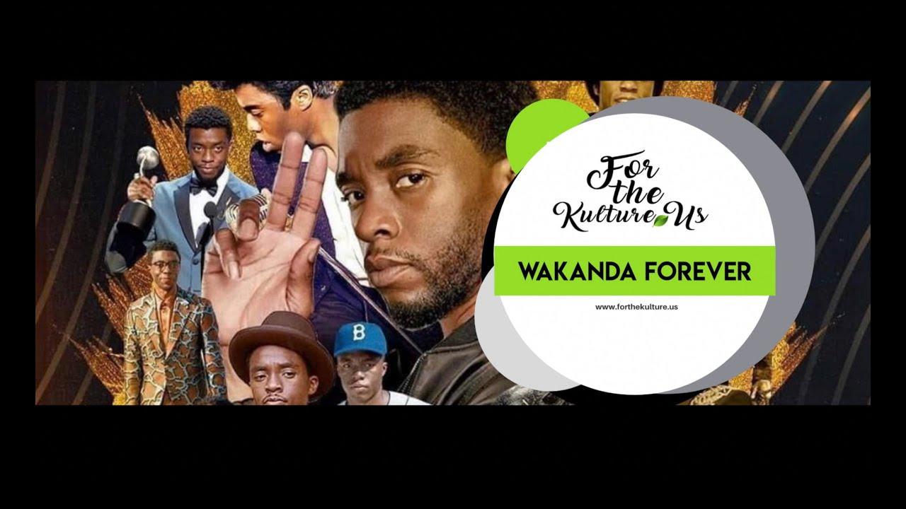 For the Kulture: Wakanda Forever