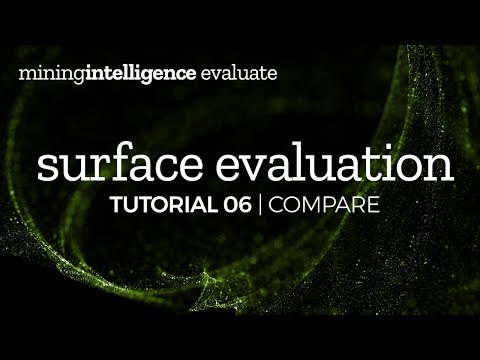 Tutorial 06: Compare - Mining Intelligence Surface Evaluatio