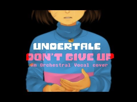 """[Undertale] """"Don't Give Up"""" A chorus vocal cover Mp3"""
