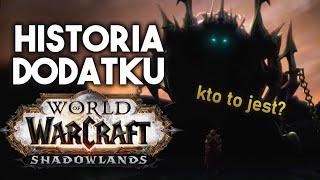 Historia Dodatku World of Warcraft Shadowlands!