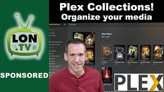 Plex: How to organize content using collections , filters, and fixing thumbnails!