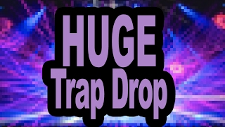 How to Make a HUGE Trap Drop