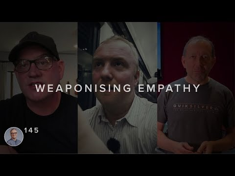 Weaponising Empathy
