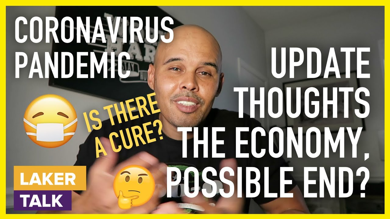 Thoughts and Update on this Coronavirus Pandemic, the Economy and My Hope for an End to this?