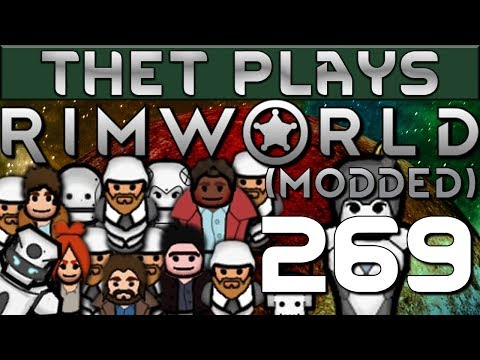 thet-plays-rimworld-1.0-part-269:-ensuring-safety-[modded]