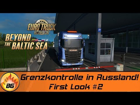 ETS2 - Beyond the Baltic Sea #2 | Grenzkontrolle in Russland! | EURO TRUCK SIMULATOR 2 [HD]