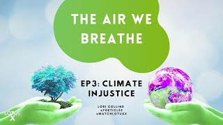 The Air We Breathe: Climate Injustice