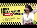 English Conversation Phrases For Daily Use - How To Warn ⚠️ Someone In English? Michelle