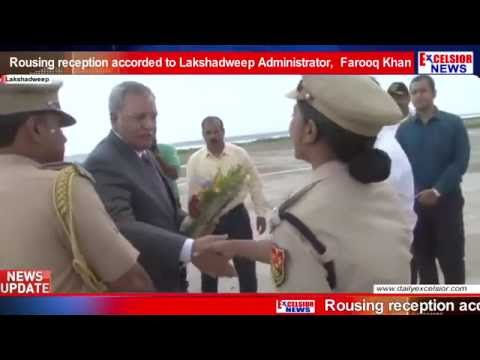 Rousing reception accorded to Lakshadweep Administrator, Sh
