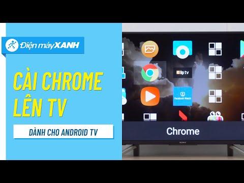 Cách cài trình duyệt Chrome lên tivi Android | Điện máy XANH