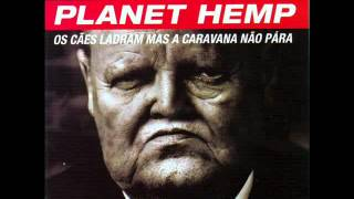 Planet Hemp - Os Cães ladram mais a caravana não para (1996) Full Album