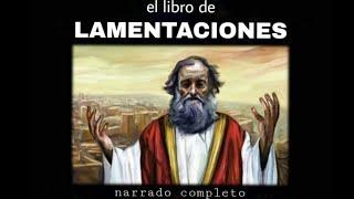 el libro de LAMENTACIONES (AUDIOLIBRO) narrado completo