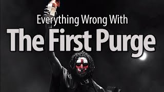 Everything Wrong With The First Purge