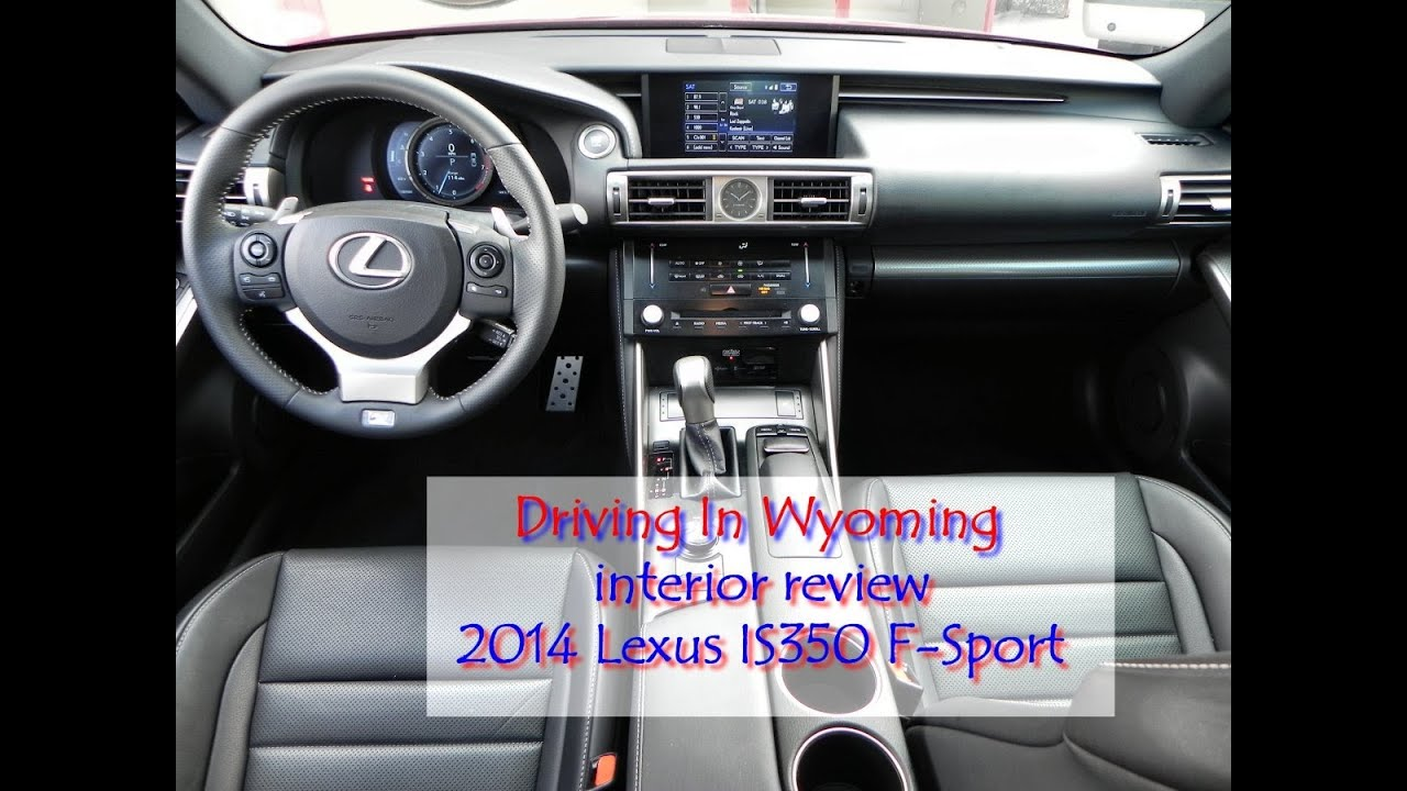 2014 lexus is350 f sport interior review youtube. Black Bedroom Furniture Sets. Home Design Ideas