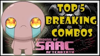 Top 5 Breaking Combos in The Binding of Isaac: Afterbirth
