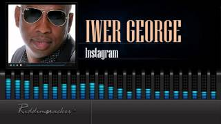 Iwer George - Instagram [Soca 2016] [HD]