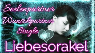 Liebesorakel 10.12.    23.12.2018  Seelenpartner  Wunschpartner  Single  Liebesreading