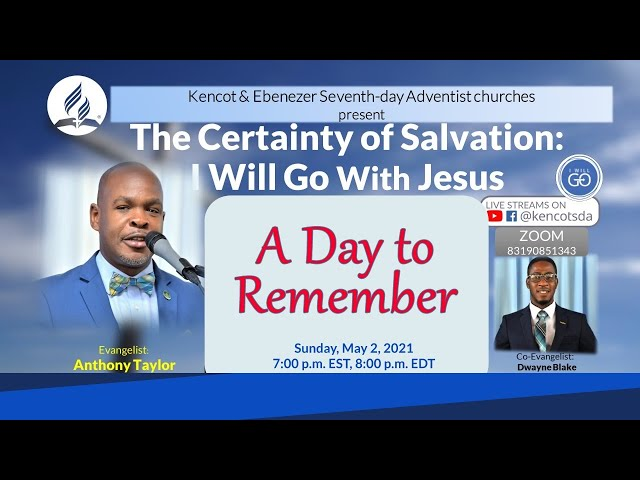 A Day to Remember - The Certainty of Salvation - May 2, 2021 - Kencot SDA Church