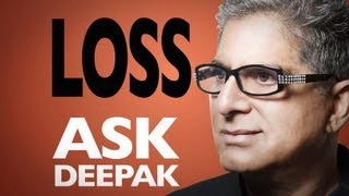 How Does One Deal With Loss? Ask Deepak Chopra!