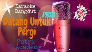Download Karaoke dangdut Datang Untuk Pergi (Pria) - Putri D Academy  || Cover Dangdut No Vocal
