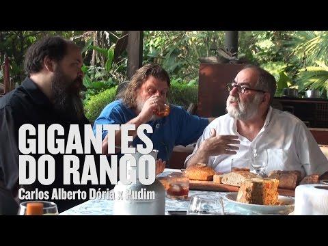 GIGANTES DO RANGO • Carlos Alberto Dória X Pudim