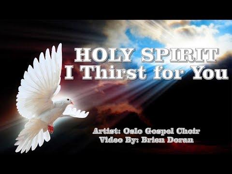 Holy Spirit I Thirst for You - Oslo Gospel Choir (with Lyrics)