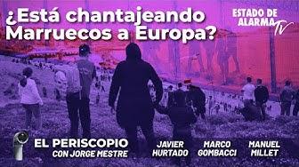 Image del Video: El Periscopio con Jorge Mestre: ¿Está chantajeando Marruecos a Europa? con Hurtado, Gombacci, Millet