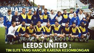 Gambar cover Kisah Legendaris Tentang Kedigdayaan dan Kehancuran Leeds United