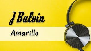 J Balvin - Amarillo - Lyrics
