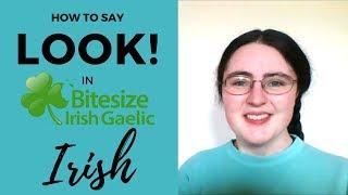 "How to say ""Look!"" in Irish Gaelic"