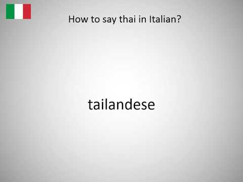 How to say thai in Italian?