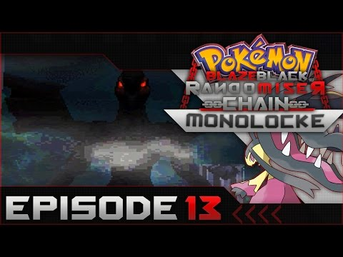 "Pokemon Blaze Black Random Chain-Monolocke |#13| ""SH!T Going Down!"""