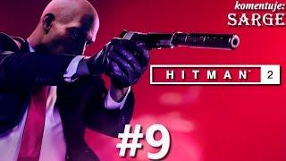 Zagrajmy w Hitman 2 PL (2018) odc. 9 - Ostry jak brzytwa