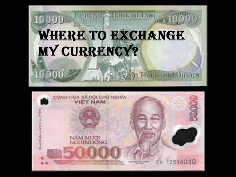 Where to exchange my Dinar and Dong after the rate change