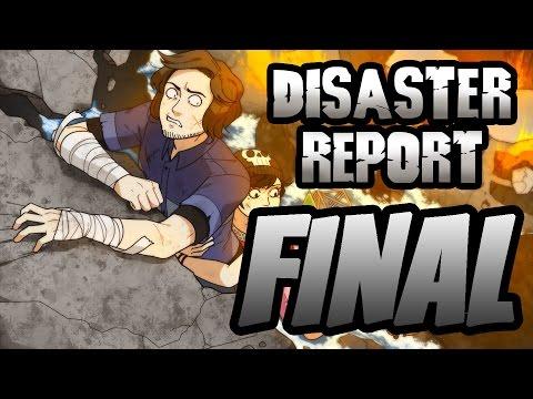Super Best Friends Play Disaster Report (Part FINAL)