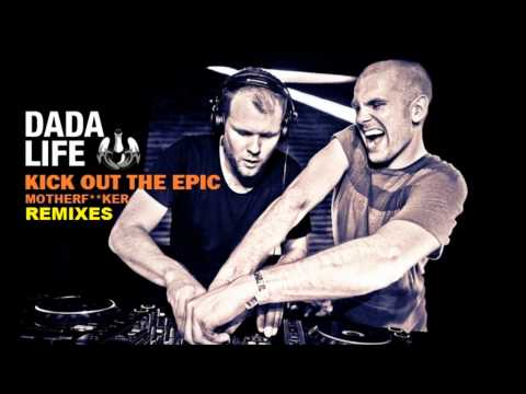 Dada Life - Kick Out The Epic Motherf**ker...