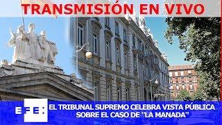 🔴📡 #ENVIVO | Vista pública a los miembros de La Manada en el tribunal Supremo